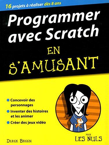 Programmer avec Scratch en s'amusant, mégapoche pour les Nuls
