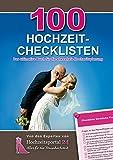 100 Hochzeit-Checklisten: Das ultimative Buch f�r die stressfreie Hochzeitsplanung