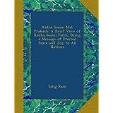 Rádhá Soámi Mat Prakásh: A Brief View of Radha Soami Faith, Being a Message of Eternal Peace and Joy to All Nations...