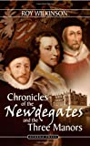 Roy Wilkinson Chronicles of the Newdegates and the Three Manors