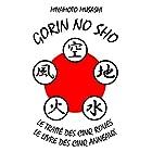 Gorin No Sho: Le traité des cinq roues - le livre des cinq anneaux | Livre audio Auteur(s) : Musashi Miyamoto Narrateur(s) : Roland Aquidam
