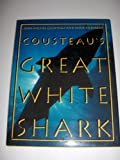 Cousteau's Great White Shark (0810931818) by Cousteau, Jean-Michel