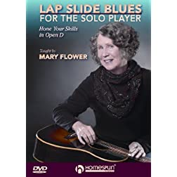 Lap Slide Blues For The Solo Player-Hone Your Skills in Open D