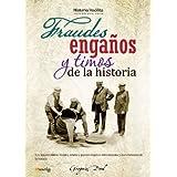 Fraudes, engaños y timos de la historia (Historia Insolita)