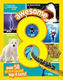 Awesome 8: 50 Picture-Packed Top 8 Lists! (National Geographic Kids)