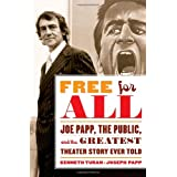 Free for All: Joe Papp, The Public, and the Greatest Theater Story Ever Told ~ Kenneth Turan