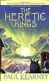 The Heretic Kings (Monarchies of God) (0441009085) by Kearney, Paul