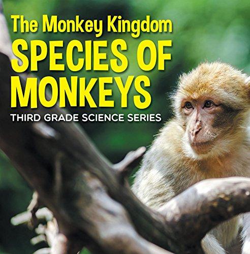 the-monkey-kingdom-species-of-monkeys-3rd-grade-science-series-monkey-books-for-kids-animal-encyclop