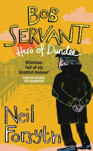 Bob Servant: Hero Of Dundee