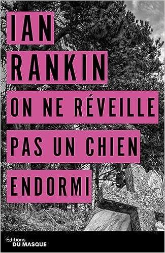 On ne reveille pas un chien endormi de Ian Rankin