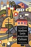 The Cambridge Companion to Modern Latin American Culture (Cambridge Companions to Culture)