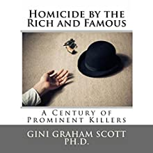 Homicide by the Rich and Famous Audiobook by Gini Graham Scott Narrated by Tracy Tupman