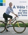 A v�lo ! : 40 Jours pour �tre en forme !