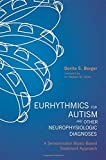 img - for Eurhythmics for Autism and Other Neurophysiologic Diagnoses: A Sensorimotor Music-Based Treatment Approach book / textbook / text book