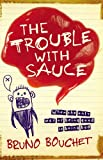 img - for The Trouble with Sauce book / textbook / text book