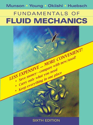 Fundamentals of Fluid Mechanics, 6th Edition Binder Ready...
