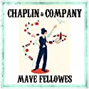 Chaplin and Company Audiobook by Mave Fellowes Narrated by Lucy Price-Lewis