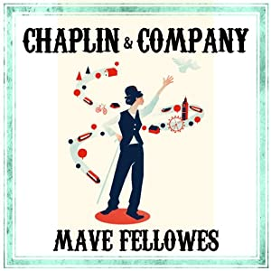 Chaplin and Company | [Mave Fellowes]
