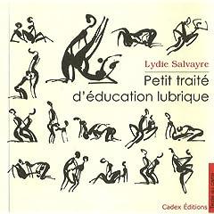 Petit Traité d'Éducation Lubrique - Lydie Salvayre