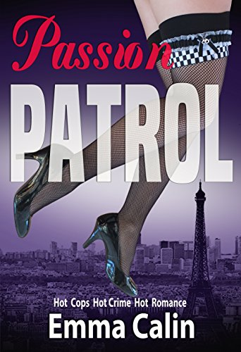 A British detective mystery featuring pulse-pounding adventure and uninhibited romance…  Passion Patrol 1 by Emma Calin