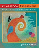 Classroom Assessment: Principles and Practice for Effective Standards-Based Instruction (5th Edition)