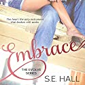 Embrace Audiobook by S.E. Hall Narrated by Matthew Holland, Morais Almedia, Douglas Berger, Jack Deacon