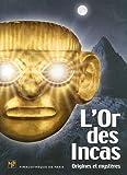 echange, troc Pinacothèque de Paris - L'or des Incas. Origines et mystères. L'album de l'exposition