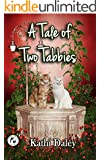 A Tale of Two Tabbies (Whales and Tails Mystery Book 7)