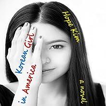 Korean Girl in America | Livre audio Auteur(s) : Hope Kim Narrateur(s) : Melissa Sternenberg