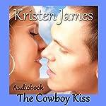 The Cowboy Kiss | Kristen James