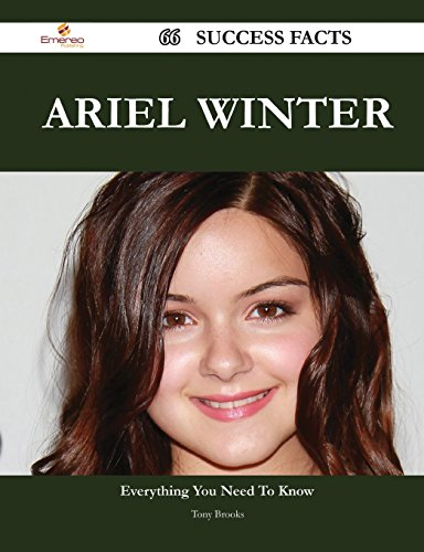 Ariel Winter: 66 Success Facts - Everything You Need to Know About Ariel Winter