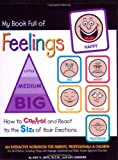 img - for My Book Full of Feelings: How to Control and React to the Size of Your Emotions book / textbook / text book