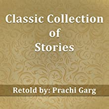 Classic Collection of Stories Audiobook by Prachi Garg Narrated by John Howkes