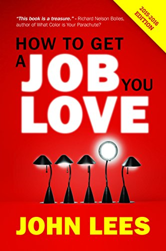 How To Get A Job You Love 2015-2016 Edition