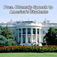 Pres. Obama's Speech to America's Students (9/8/09) (       UNABRIDGED) by Barack Obama