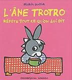 echange, troc Bénédicte Guettier - L'âne Trotro répète tout ce qu'on lui dit