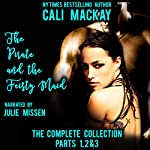 The Pirate and the Feisty Maid - The Complete Series: Parts 1, 2 & 3 (A Steamy Pirate Romance) | Cali MacKay