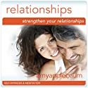 Strengthen Your Relationships (Self-Hypnosis & Meditation): Deeper Connections & Building Relationships  by Amy Applebaum Hypnosis Narrated by Amy Applebaum Hypnosis