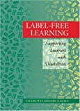 img - for Label-Free Learning: Supporting Learners With Disabilities book / textbook / text book