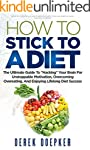 How To Stick To A Diet: The Ultimate...