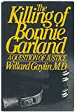 The Killing of Bonnie Garland:  A Question of Justice