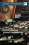 img - for United Nations Global Conferences (Global Institutions) book / textbook / text book