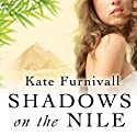 Shadows on the Nile Audiobook by Kate Furnivall Narrated by Alison Larkin