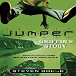Jumper: Griffin's Story (       UNABRIDGED) by Steven Gould Narrated by Ted Barker