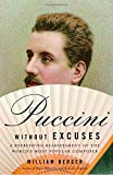 img - for Puccini Without Excuses: A Refreshing Reassessment of the World's Most Popular Composer book / textbook / text book