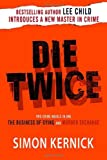 Die Twice: Two Crime Novels in One the Business of Dying and the Murder Exchange Simon Kernick