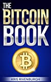 The Bitcoin Book: Solving The Mysterious Digital Currency You Don't Understand