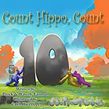 Count Hippo, Count: Learning Numbers Audiobook by Brock Eastman, Waverly Eastman Narrated by Lydia M. Bowers