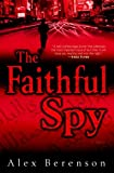 img - for The Faithful Spy: A Novel book / textbook / text book