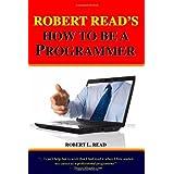 Robert Read's How To Be A Programmer ~ Robert L. Read